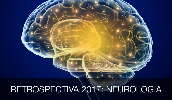 Neurologia: retrospectiva 2017 traz as novidades que podem impactar a prática médica